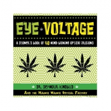 Eye Voltage: A Stoner's Book of 40 Mind Blowing
