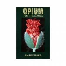 Opium for the Masses - by Jim Hogshir
