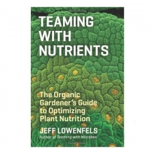 Teaming With Nutrients - by Jeff Lowenfels