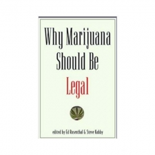 Why Marijuana Should be Legal - by Ed Rosenthal and Steve Kubby