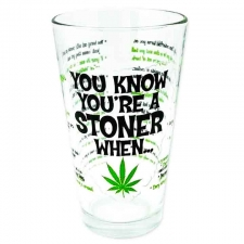 You Know When You are a Stoner When Pint Glass from StonerWare