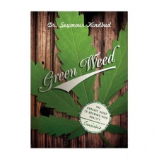 Green Weed: The Organic Guide to Growing High Quality Cannabis - by Dr. Seymour Greenbud