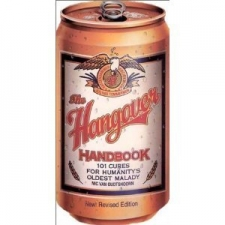 Hangover Handbook - 101 Cures for Humanity's Oldest Malady by Nic van Oudtshoorn