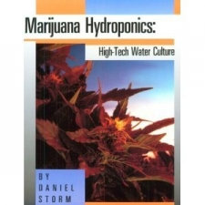 Marijuana Hydroponics High Tech Water Culture - by Daniel Storm