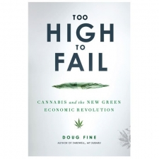 Too High to Fail - Cannabis and the New Green Economic Revolution